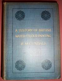 image of A History of British Water-Colour Painting with a Biographical List of  Painters