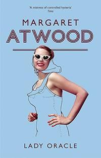 Lady Oracle: Margaret Atwood Atwood  Margaret