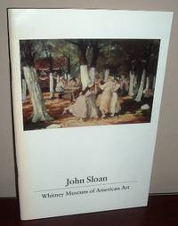 John Sloan: A Concentration of Works from the Permanent Collection of the Whitney Museum of...