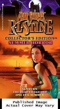 Summer Horror: Sunburn/The Dead Lifeguard/One Evil Summer (Fear Street Collector's Edition #6)