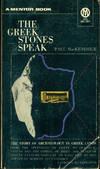 THE GREEK STONES SPEAK : The Story of Archaeology in Greek Lands (Mentor ME1297)