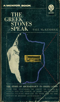 THE GREEK STONES SPEAK : The Story of Archaeology in Greek Lands (mentor ME1297) by  Paul MacKendrick - Paperback - First Edition, 3rd Printing - 1966 - from 100 POCKETS and Biblio.com