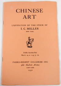 Chinese Art. Liquidation of the Stock of I. C. Miller. New York: March 24, 1950