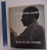 Oded Halahmy: Exile is Home