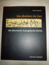 Von Abraham bis Zion: die Bremische Evangelische Kirche