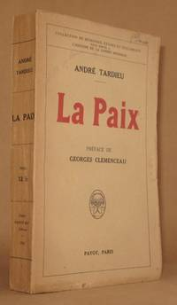 LA PAIX Preface de GEORGES CLEMENCEAU by Andre Tardieu - Paperback - 1921 - from Andre Strong Bookseller and Biblio.com