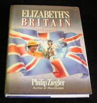Elizabeth's Britain 1926 - 1986 by Philip Ziegler - First Edition - 1986 - from Yare Books and Biblio.com