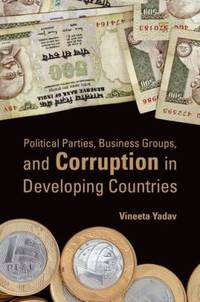 Political Parties, Business Groups, and Corruption in Developing Countries by Vineeta Yadav  - Paperback  - 2011  - from ThriftBooks (SKU: G0199735913I4N00)