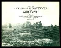 image of CANADIAN RAILWAY TROOPS DURING WORLD WAR I - 1st Battalion - Canadian Overseas Railway Construction Corps November 1917 - April 1918