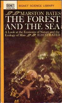 The Forest and the Sea ...a Look at the Economy of Nature and the Ecology of Man ..Illustrated