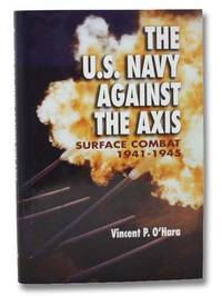 The U.S. Navies against the Axis: Surface Combat, 1941-1945