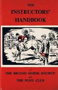 The Instructor's Handbook of the British Horse Society and the Pony Club