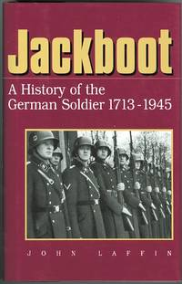 JACKBOOT: THE STORY OF THE GERMAN SOLDIER, 1713-1945.