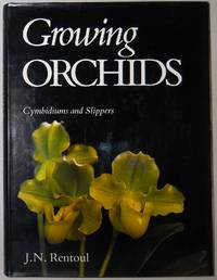 Growing Orchids: Cymbidiums and Slippers by  J. N Rentoul - 1st American Edition - 1981 - from Jero Books and Templet Co. (SKU: 020025)
