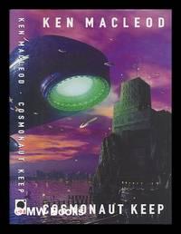 Engines of light / Ken MacLeod. Book 1: Cosmonaut keep