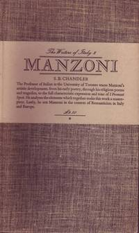 The Writers of Italy 2: Manzoni- The Story of a Spiritual Quest by S.B. Chandler - Hardcover - Edition Unstated - 1974 - from Mr Pickwick's Fine Old Books and Biblio.co.uk