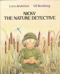 NICKY THE NATURE DETECTIVE by Lena Anderson ; illus Ulf Svedberg - Hardcover - 1993 - from Nannys Web and Biblio.com