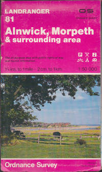 Alnwick, Morpeth and surrounding area (Ordnance Survey Landranger Map 81) 1 :50,000 Second Series
