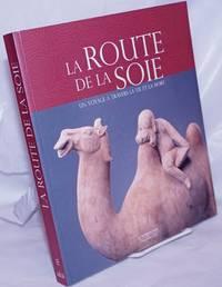 image of la route de la soie: UN VOYAGE A TRAVERS LA VIE ET LA MORT
