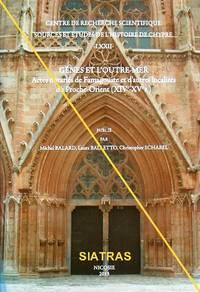 Gênes et l'Outre-Mer. Actes notariés de Famagouste et d' autres localités du...