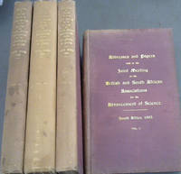 Addresses and Papers read at the joint meeting of The British and South African Associations for the Advancement of Science held in South Africa 1905 - being the seventy-fifth meeting of the British Association and the Third Meeting of the South African Association - 4 Volumes