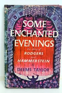 Some Enchanted Evenings The Story of Rodgers and Hammerstein