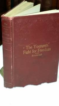 image of The Youngers' Fight for Freedom:  A Southern Soldier's Twenty Years' Campaign to Open Northern Prison Doors -- With Anecdotes of War Days