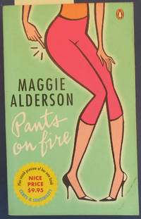 Pants on Fire by  Maggie Alderson - Paperback - First Thus - 2006 - from Reading Habit and Biblio.com