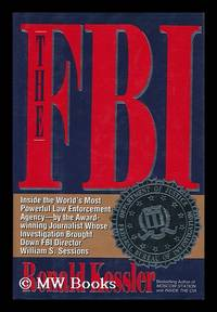 The FBI : Inside the World's Most Powerful Law Enforcement Agency / Ronald Kessler