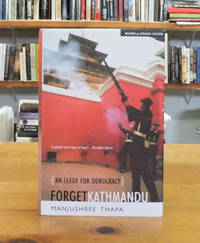 image of Forget Kathmandu: An Elegy for Democracy,