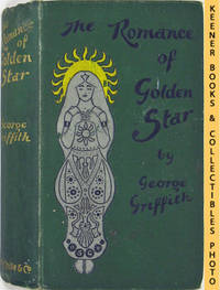 The Romance Of The Golden Star by  George Griffith - First Edition: First Printing - 1897 - from KEENER BOOKS (Member IOBA) (SKU: 010209)
