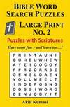 Bible Word Search Puzzles, Large Print No. 2: 50 Puzzles with Scriptures (Volume 2)