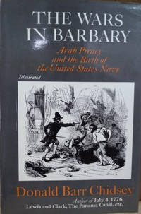 image of The Wars in Barbary:  Arab Piracy and the Birth of the United States Navy