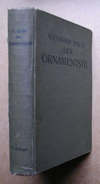 Der Ornamentstil. Zeichnerisch dargestellt, in geschichtlicher Reihenfolge mit Textlichen Erlauterungen nach Stilen geordnet.