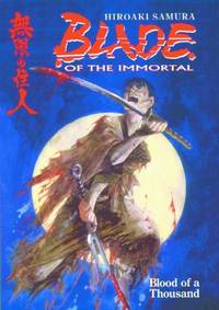 Blade of the Immortal: Blood of a Thousand v. 1 (Blade of the Immortal)