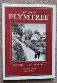 The Book of PLYMTREE..Parish & People during last 1000 years