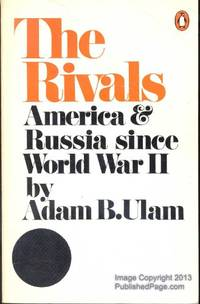Rivals: America and Russia Since World War Two by  Adam B Ulam - Paperback - from World of Books Ltd (SKU: GOR003881281)
