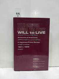 image of With Only The Will To Live: Accounts Of Americans In Japanese Prison Camps 1941-1945