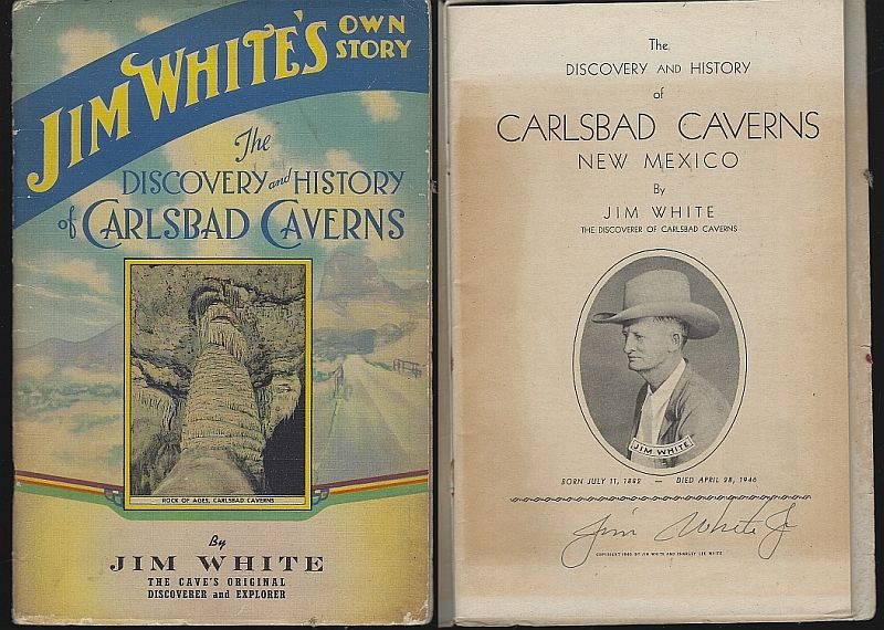 JIM WHITE'S OWN STORY The Discovery and History of Carlsbad Caverns, White, Jim