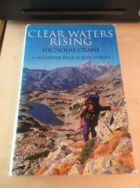 image of Clear Waters Rising: A Mountain Walk Across Europe