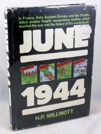 June 1944: France, Italy, Eastern Europe and the Pacific