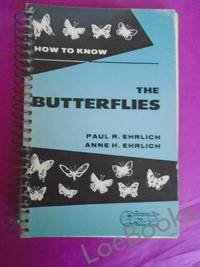 HOW TO KNOW THE BUTTERFLIES: illustrated keys for determining to species all butterflies found in North America, north of Mexico, with notes on their distribution, habits, and larval food, and suggestions for collecting and studying Them