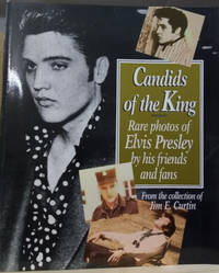 Candids of the King:  Rare Photos of Elvis Presley by His Friends and  Fans, from the Collection of Jim Curtin
