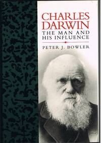 Charles Darwin The Man and his Influence (Blackwell Science Biographies)