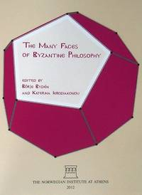 THE MANY FACES OF BYZANTINE PHILOSOPHY