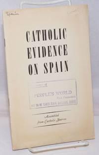 Catholic evidence on Spain; assembled from Catholic sources