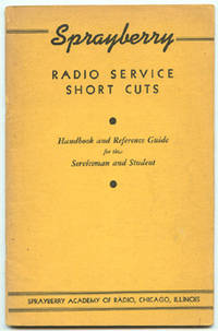 Sprayberry Radio Service Short Cuts: Handbook and Reference Guide for the Serviceman and Student