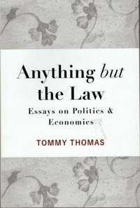 Anything but the Law: Essays on Politics and Economics