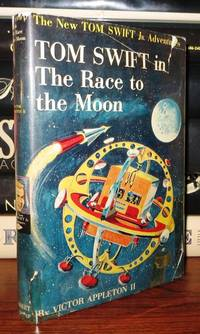 TOM SWIFT IN THE RACE TO THE MOON by  Victor Appleton - First Edition; First Printing - 1958 - from Rare Book Cellar and Biblio.com
