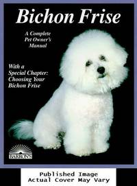 image of Bichon Frise (Complete Pet Owner's Manuals)